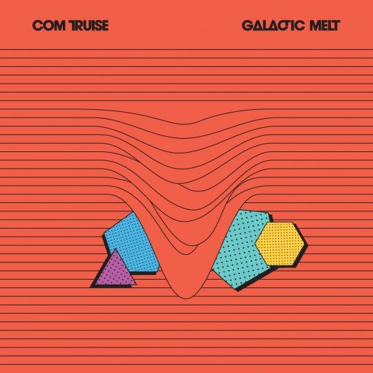 Com-Truise-Galactic-Melt-Glawio